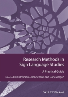 Research Methods in Sign Language Studies : A Practical Guide, Hardback Book