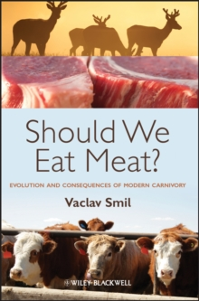 Should We Eat Meat? : Evolution and Consequences of Modern Carnivory, Paperback / softback Book