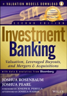 Investment Banking : Valuation, Leveraged Buyouts, and Mergers and Acquisitions + Valuation Models, Hardback Book