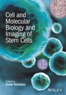 Cell and Molecular Biology and Imaging of Stem Cells, Hardback Book
