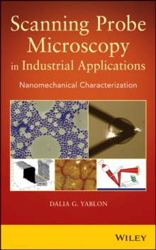 Scanning Probe Microscopy?in Industrial Applications : Nanomechanical Characterization, Hardback Book