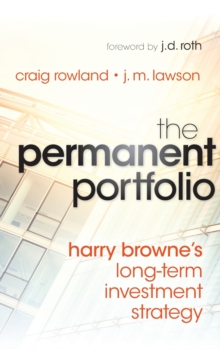 The Permanent Portfolio : Harry Browne's Long-Term Investment Strategy, Hardback Book