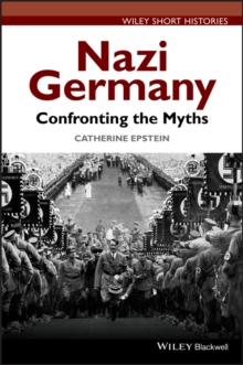 Nazi Germany : Confronting the Myths, Paperback / softback Book