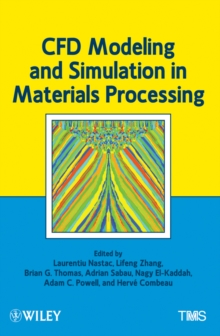 CFD Modeling and Simulation in Materials Processing, Hardback Book