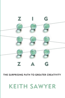 Zig Zag : The Surprising Path to Greater Creativity, Hardback Book