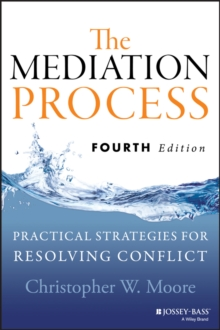 The Mediation Process : Practical Strategies for Resolving Conflict, Paperback / softback Book