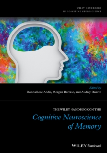 The Wiley Handbook on The Cognitive Neuroscience of Memory, Hardback Book