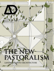 The New Pastoralism : Landscape into Architecture, Paperback / softback Book