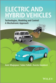 Electric and Hybrid Vehicles : Technologies, Modeling and Control - A Mechatronic Approach, Hardback Book