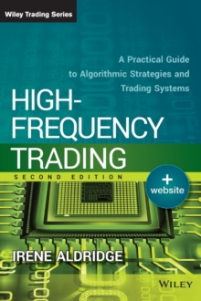 High-Frequency Trading : A Practical Guide to Algorithmic Strategies and Trading Systems, Hardback Book
