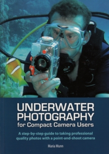 Underwater Photography for Compact Camera Users, Paperback Book