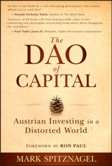 The Dao of Capital : Austrian Investing in a Distorted World, Hardback Book
