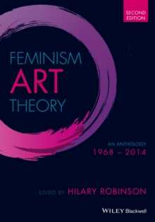 Feminism Art Theory : An Anthology 1968 - 2014, Paperback Book