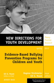 Evidence-Based Bullying Prevention Programs for Children and Youth : New Directions for Youth Development, Number 133, Paperback / softback Book