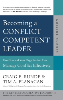 Becoming a Conflict Competent Leader : How You and Your Organization Can Manage Conflict Effectively, Hardback Book