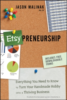 Etsy-preneurship : Everything You Need to Know to Turn Your Handmade Hobby Into a Thriving Business, Paperback Book