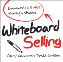 Whiteboard Selling : Empowering Sales Through Visuals, Paperback / softback Book