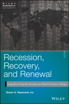 Recession, Recovery, and Renewal : Long-Term Nonprofit Strategies for Rapid Economic Change, Hardback Book