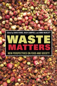 Waste Matters : New Perspectives on Food and Society, Paperback / softback Book