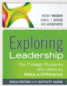 Exploring Leadership : For College Students Who Want to Make a Difference Facilitation and Activity Guide, Paperback / softback Book
