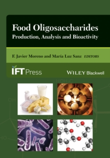 Food Oligosaccharides : Production, Analysis and Bioactivity, Hardback Book