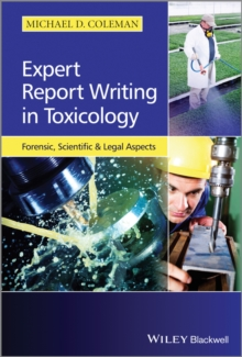 Expert Report Writing in Toxicology : Forensic, Scientific and Legal Aspects, Hardback Book