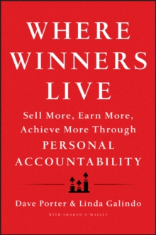 Where Winners Live : Sell More, Earn More, Achieve More Through Personal Accountability, Hardback Book