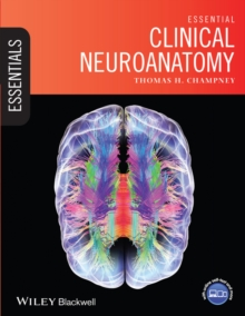 Essential Clinical Neuroanatomy, Paperback / softback Book