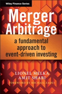 Merger Arbitrage : A Fundamental Approach to Event-Driven Investing, Hardback Book