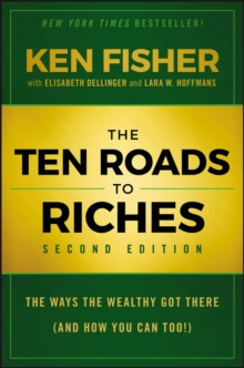 The Ten Roads to Riches : The Ways the Wealthy Got There (And How You Can Too!), Hardback Book