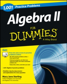 Algebra II: 1,001 Practice Problems For Dummies (+ Free Online Practice), Paperback / softback Book