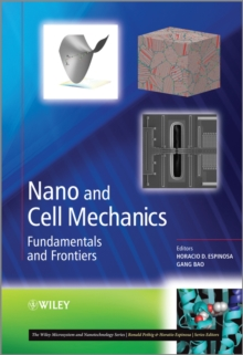 Nano and Cell Mechanics : Fundamentals and Frontiers, Hardback Book