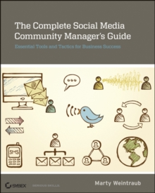 The Complete Social Media Community Manager's Guide : Essential Tools and Tactics for Business Success, Paperback / softback Book