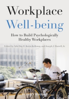 Workplace Well-being : How to Build Psychologically Healthy Workplaces, Paperback / softback Book