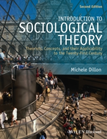 Introduction to Sociological Theory - Theorists,  Concepts, and Their Applicability to the          Twenty-first Century 2E, Paperback Book