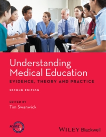 Understanding Medical Education : Evidence, Theory and Practice, Paperback Book
