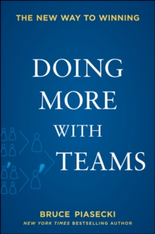 Doing More with Teams : The New Way to Winning, Hardback Book