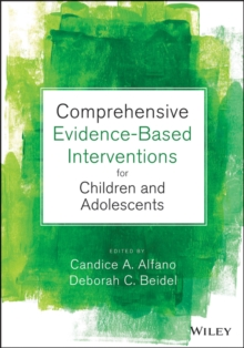 Comprehensive Evidence Based Interventions for Children and Adolescents, Hardback Book