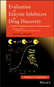 Evaluation of Enzyme Inhibitors in Drug Discovery : A Guide for Medicinal Chemists and Pharmacologists, Hardback Book