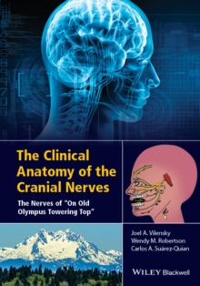 "The Clinical Anatomy of the Cranial Nerves : The Nerves of ""On Old Olympus Towering Top"", Hardback Book"