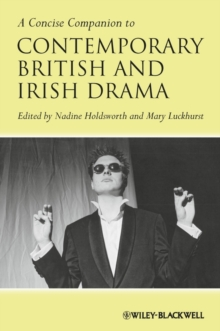 A Concise Companion to Contemporary British and Irish Drama, Paperback / softback Book
