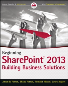 Beginning SharePoint 2013 : Building Business Solutions, Paperback / softback Book