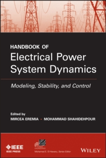 Handbook of Electrical Power System Dynamics : Modeling, Stability, and Control, Hardback Book