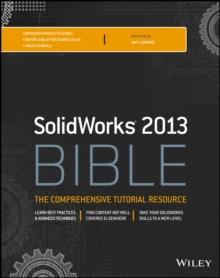 Solidworks 2013 Bible, Paperback Book