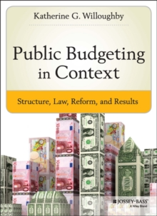 Public Budgeting in Context : Structure, Law, Reform and Results, Hardback Book