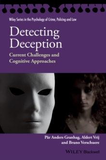 Detecting Deception : Current Challenges and Cognitive Approaches, Hardback Book