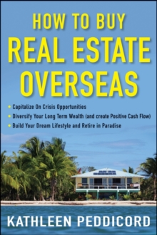 How to Buy Real Estate Overseas, Hardback Book