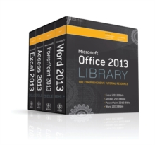 Office 2013 Library Excel 2013 Bible, Access 2013 Bible, PowerPoint 2013 Bible, Word 2013 Bible, Paperback / softback Book