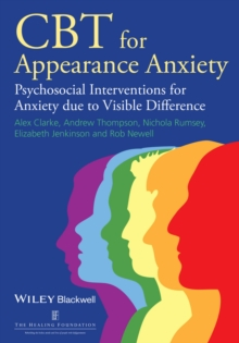 CBT for Appearance Anxiety : Psychosocial Interventions for Anxiety due to Visible Difference, Paperback / softback Book