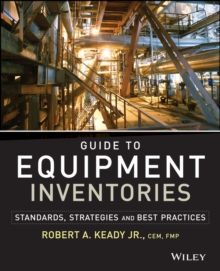 Equipment Inventories for Owners and Facility Managers : Standards, Strategies and Best Practices, Paperback / softback Book